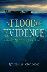 Flood of Evidence: 40 Reasons Noah and the Ark Still Matter