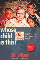 Who's Child is This?: A Story of and Help for a  Generation in Peril