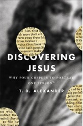 Discovering Jesus: Why Four Gospels to Portray One Person?