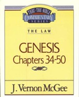Genesis Chapters 34-50: Thru the Bible Commentary Series