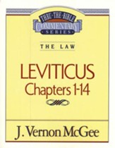 Leviticus Chapters 1-14: Thru the Bible Commentary Series
