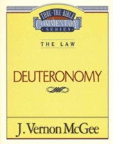 Deuteronomy: Thru the Bible Commentary Series