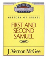 First and Second Samuel: Thru the Bible Commentary Series