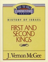 First and Second Kings: Thru the Bible Commentary Series
