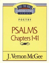 Psalms Chapters 1-41: Thru the Bible Commentary Series