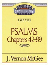 Psalms Chapters 42-89: Thru the Bible Commentary Series