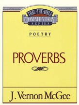 Proverbs: Thru the Bible Commentary Series