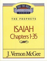 Isaiah Chapters 1-35: Thru the Bible Commentary Series