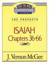 Isaiah Chapters 36-66: Thru the Bible Commentary Series