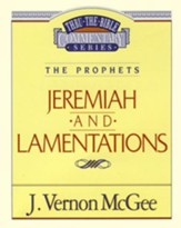 Jeremiah & Lamentations: Thru the Bible Commentary Series