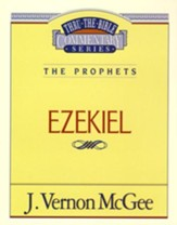 Ezekiel: Thru the Bible Commentary Series