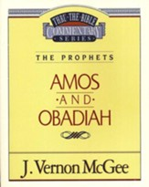 Amos & Obadiah: Thru the Bible Commentary Series