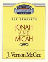 Jonah & Micah: Thru the Bible Commentary Series