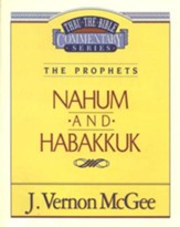 Nahum & Habakkuk: Thru the Bible Commentary Series