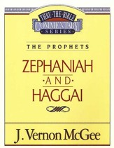 Zephaniah & Haggai: Thru the Bible Commentary Series