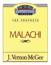 Malachi: Thru the Bible Commentary Series