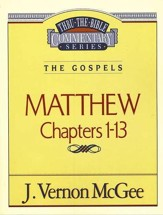 Matthew Chapters 1-13: Thru the Bible Commentary Series