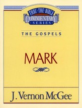 Mark: Thru the Bible Commentary Series