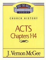 Acts Chapters 1-14: Thru the Bible Commentary Series