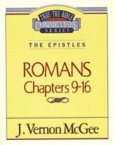 Romans 9-16: Through the Bible Commentary Series