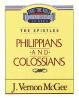 Philippians-Colossians: Thru the Bible Commentary Series