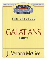 Galatians: Thru the Bible Commentary Series