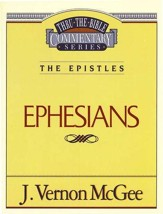 Ephesians: Thru the Bible Commentary Series