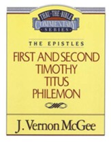 First and Second Timothy, Titus, Philemon: Thru the Bible Commentary Series