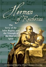 Herman of Reichenau: The Story of the Salve Regina and the Triumph of the Human Spirit
