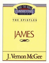 James: Thru the Bible Commentary Series