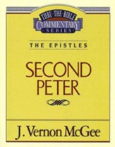 Second Peter: Thru the Bible Commentary Series