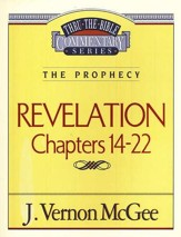 Revelation Chapters 14-22: Thru the Bible Commentary Series