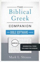 Biblical Greek Companion For Bible Software Users