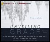 Unveiling Grace: The Story of How We Found Our Way Out of the Mormon Church - unabridged audiobook on CD