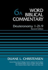 Deuteronomy 1-21:9: Word Biblical Commentary, Volume 6A (Revised) [WBC]