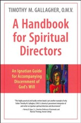 A Handbook for Spritual Directors: An Ignatian Guide for Accompanying Discernment of God's Will
