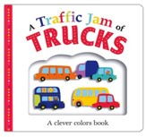 A Traffic Jam of Trucks: A clever colors book