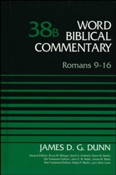 Romans 9-16: Word Biblical Commentary, Volume 38B [WBC] (Revised)