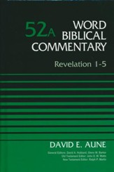 Revelation 1-5: Word Biblical Commentary, Volume 52A (Revised) [WBC]