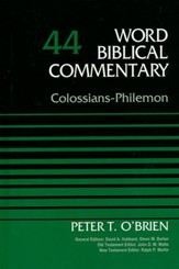 Colossians & Philemon: Word Biblical Commentary, Volume 44 [WBC]