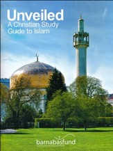 Unveiled: A Christian Study Guide to Islam