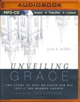 Unveiling Grace: The Story of How We Found Our Way Out of the Mormon Church - unabridged audiobook on MP3-CD