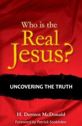 Who is the Real Jesus?: Uncovering the truth