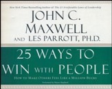 25 Ways to Win with People: How to Make Others Feel Like a Million Bucks - unabridged audiobook on CD