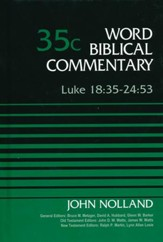 Luke 18:35-24:53: World Biblical Commentary, Volume 35C [WBC]