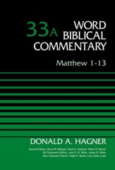 Matthew 1-13: Word Biblical Commentary, Volume 33A [WBC]