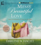 Messy Beautiful Love: Hope and Redemption for Real-Life Marriages -unabridged audiobook on CD