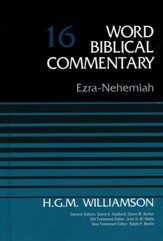 Ezra-Nehemiah: Word Biblical Commentary, Volume 16 [WBC]