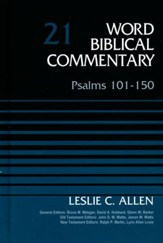Psalms 101-150: Word Biblical Commentary, Volume 21 [WBC]