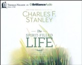 The Spirit-Filled Life : Discover the Joy of Surrendering to the Holy Spirit - unabridged audiobook on CD